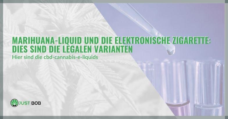 Marihuana-Liquid und die elektronische Zigarette